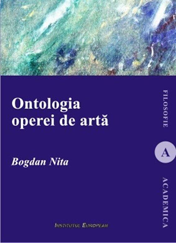 Bogdan Nita - Ontologia operei de arta -