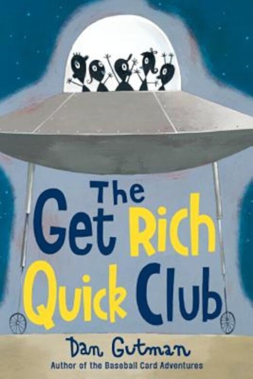 Dan Gutman - The Get Rich Quick Club, Paperback -