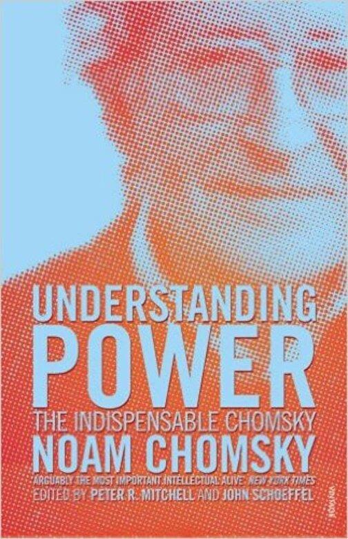Noam Chomsky - Understanding Power: The Indispensable Chomsky -