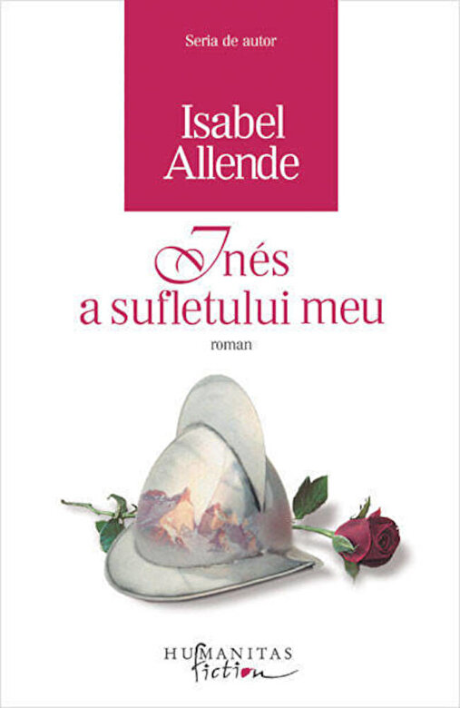Isabel Allende - Ines a sufletului meu. Editia 2012 -