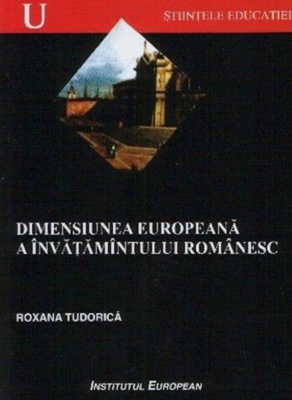 Roxana Tudorica - Dimensiunea europeana a invatamintului romanesc -