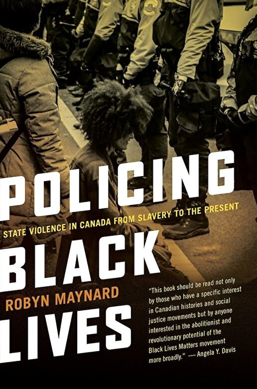 Robyn Maynard - Policing Black Lives: State Violence in Canada from Slavery to the Present, Paperback -
