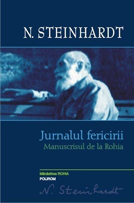 Nicolae Steinhardt - Jurnalul fericirii. Manuscrisul de la Rohia -