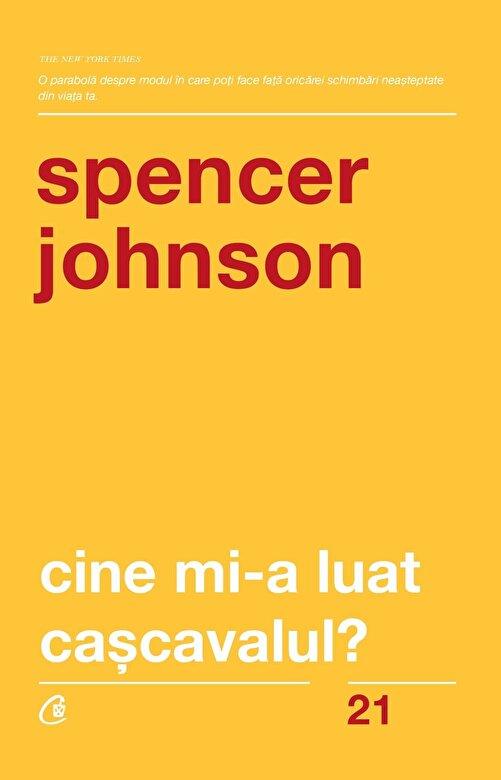 Spencer Johnson - Cine mi-a luat cascavalul? Ed. a V-a revizuita -