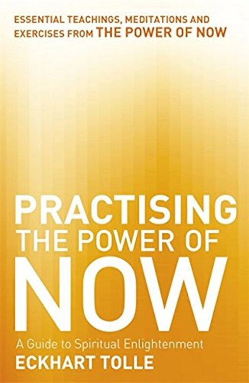 Eckhart Tolle - Practising the Power of Now -