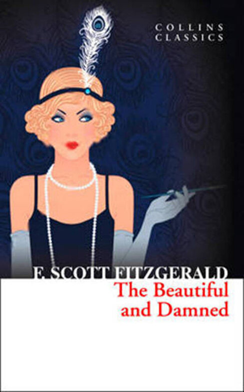 Francis Scott Fitzgerald - The Beautiful and Damned -