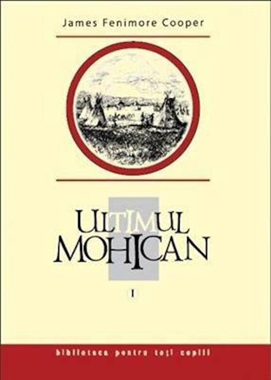 James Fenimore Cooper - Ultimul mohican, Vol. 1 -