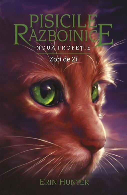 Erin Hunter - Pisicile razboinice vol.9 . Noua Profetie. Zori de zi -