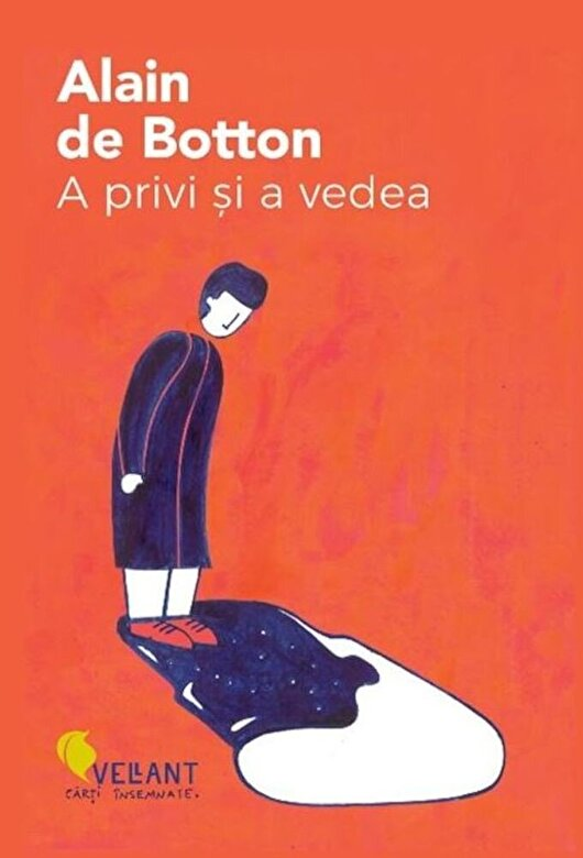 Alain de Botton - A privi si a vedea -