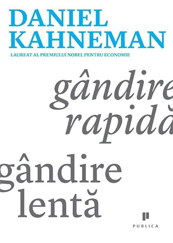 Daniel Kahneman - Gandire rapida, gandire lenta -