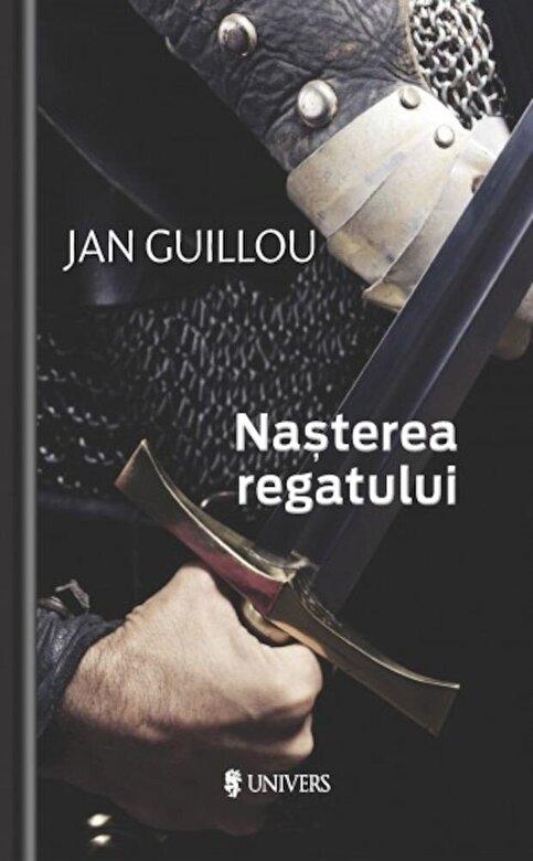 Jan Guillou - Nasterea regatului -