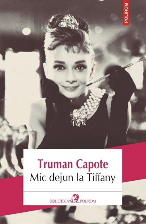 Truman Capote - Mic dejun la Tiffany (editia 2018) -