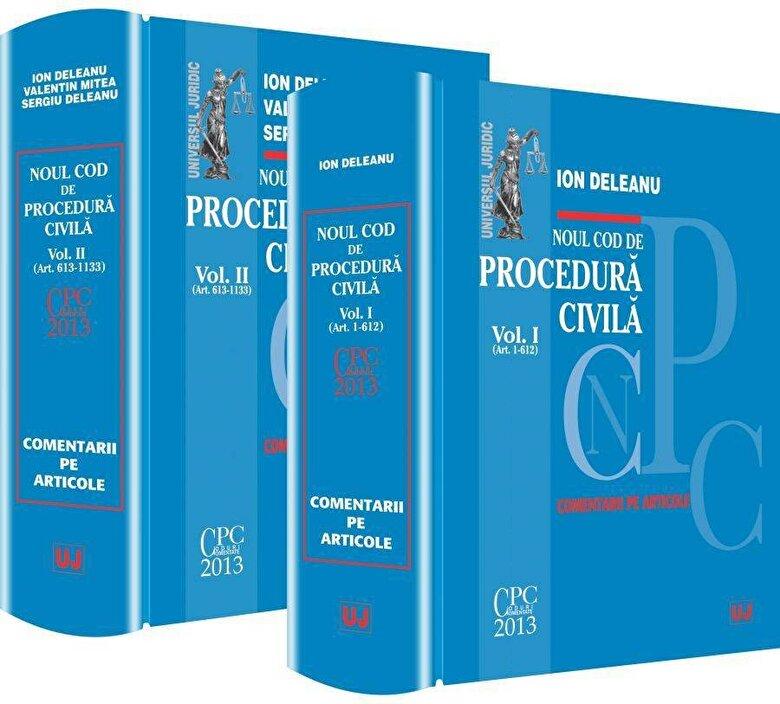 Deleanu Ion, Valentin Mitea, Sergiu Deleanu - Noul Cod de procedura civila. Comentarii pe articole, Vol. 1+ Vol. 2 -