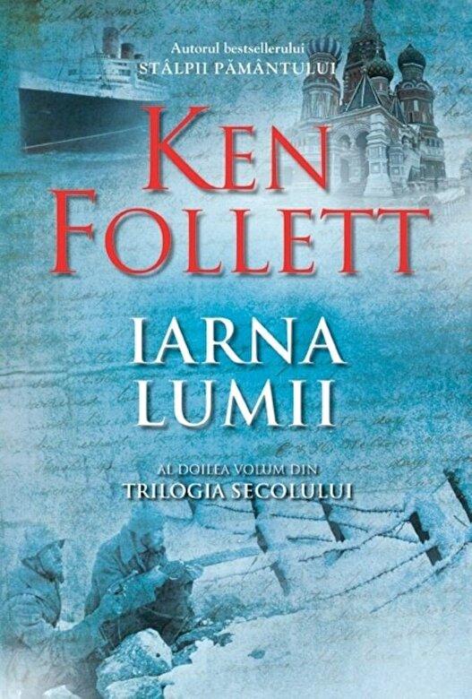 Ken Follett - Iarna lumii, Trilogia Secolului, Vol. 2 -