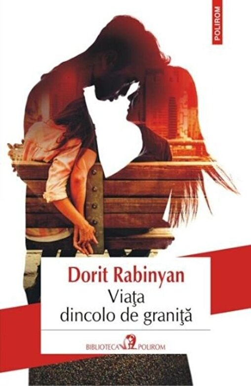 Dorit Rabinyan - Viata dincolo de granita -