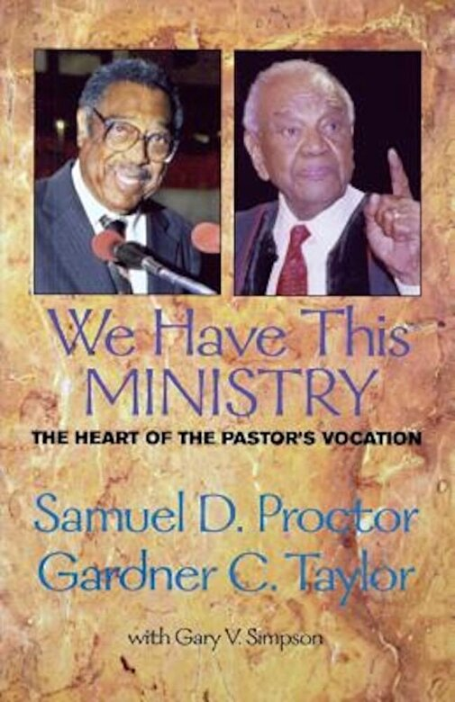 Samuel DeWitt Proctor - We Have This Ministry: The Heart of the Pastor's Vocation, Paperback -