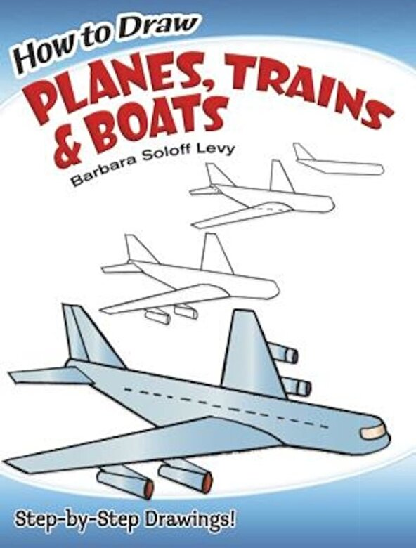 Barbara Soloff Levy - How to Draw Planes, Trains and Boats, Paperback -