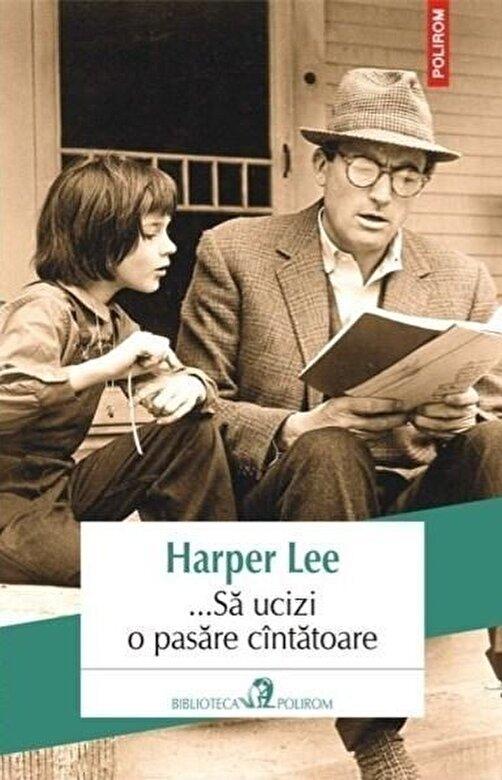 Harper Lee - Sa ucizi o pasare cintatoare (Editia 2013) -