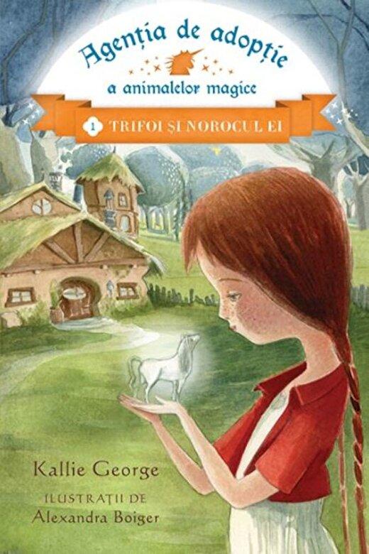 Kallie George - Agentia de adoptie a animalelor magice: Trifoi si norocul ei -
