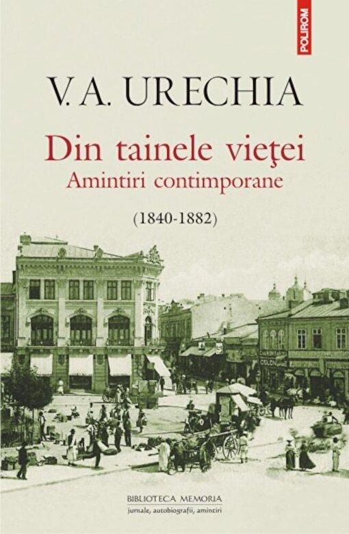 Vasile Alexandrescu Urechia - Din tainele vietei. Amintiri contimporane -