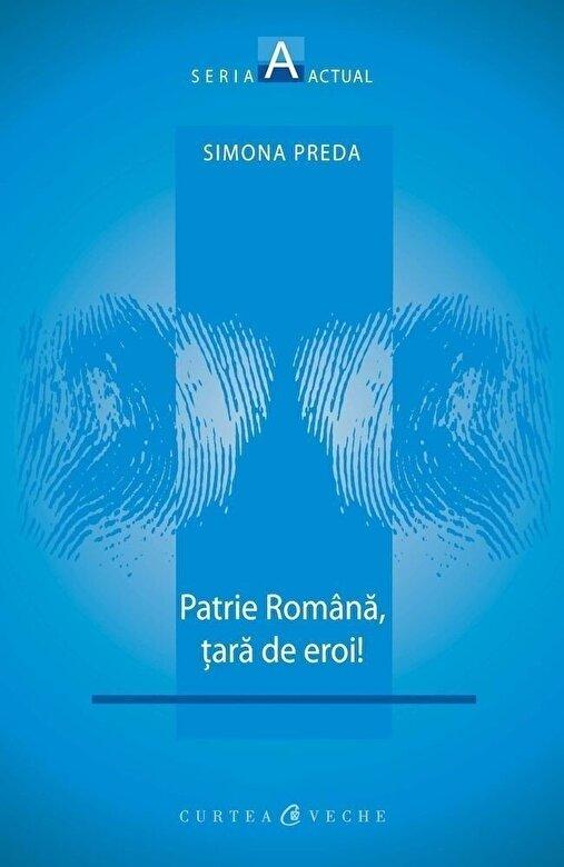 Simona Preda - Patrie romana, tara de eroi! -