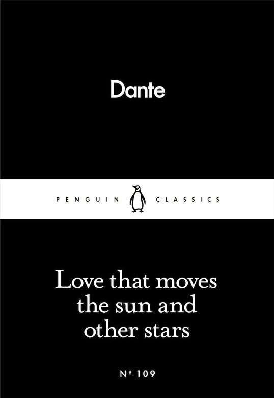 Dante Alighieri - Love That Moves the Sun and Other Stars -