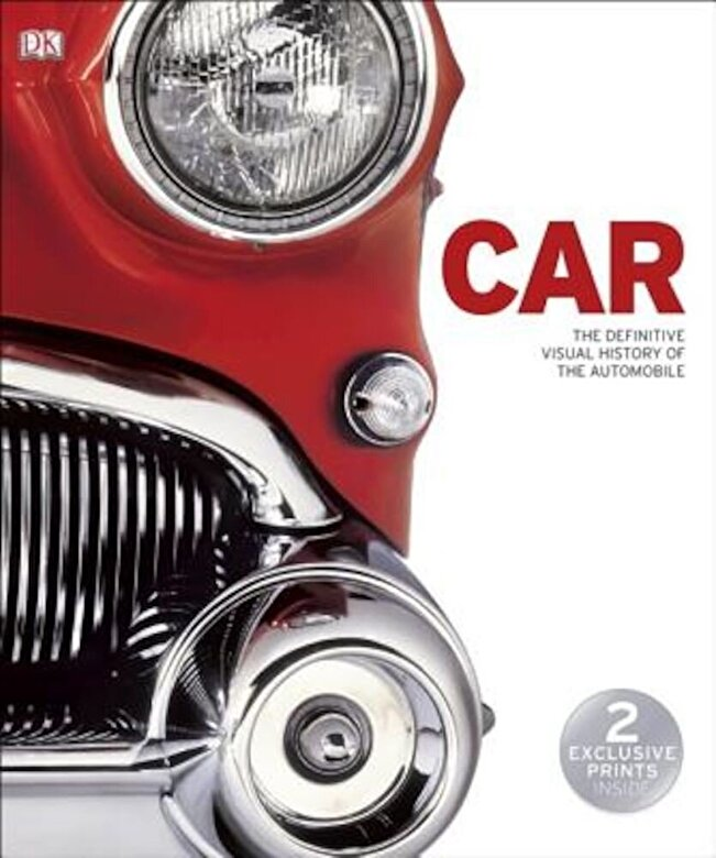DK - Car: The Definitive Visual History of the Automobile, Hardcover -