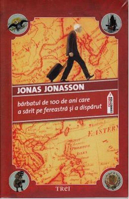 Jonas Jonasson - Barbatul de 100 de ani care a sarit pe fereastra si a disparut -