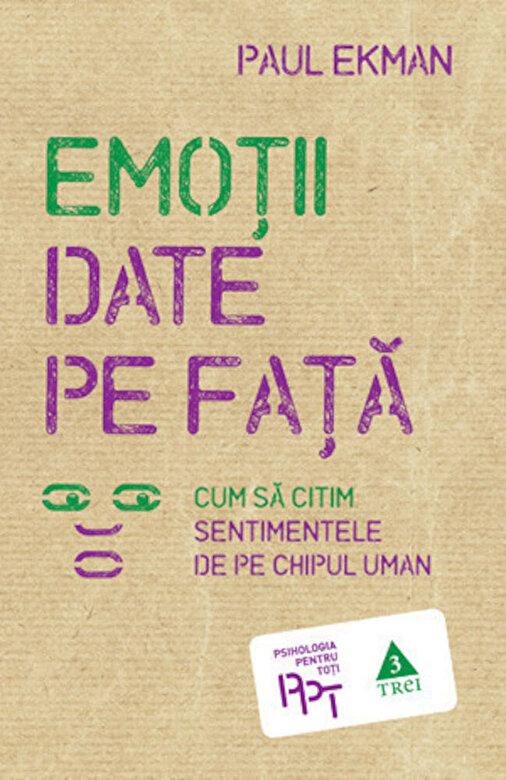 Paul Ekman - Emotii date pe fata. Ed. 2016 -