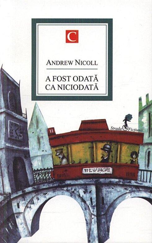 Andrew Nicoll - A fost o data ca niciodata -
