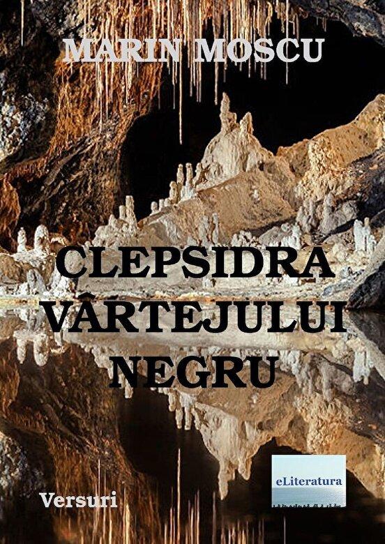 Marin Moscu - Clepsidra vartejului negru -