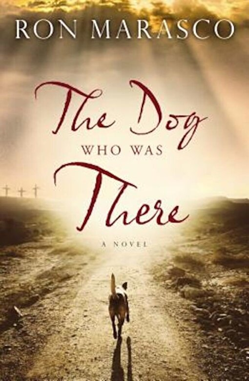 Ron Marasco - The Dog Who Was There, Paperback -