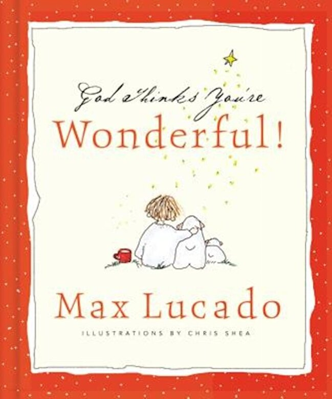 Max Lucado - God Thinks You're Wonderful, Hardcover -