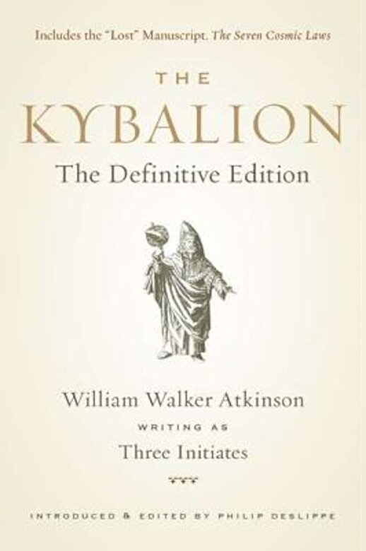 William Walker Atkinson - The Kybalion: The Definitive Edition, Paperback -