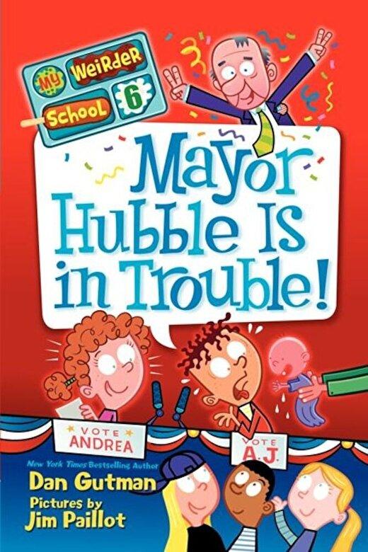 Dan Gutman - Mayor Hubble Is in Trouble! -