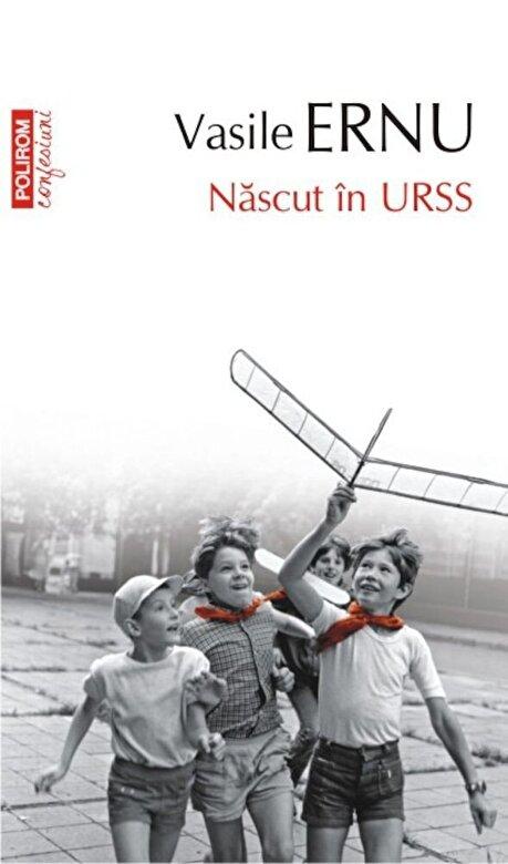 Vasile Ernu - Nascut in URSS -