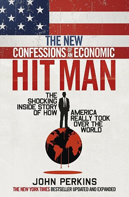 John Perkins - The New Confessions of an Economic Hitman -