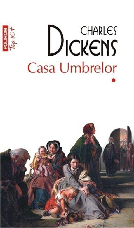 Charles Dickens - Casa Umbrelor - 2 vol (Top 10+) -