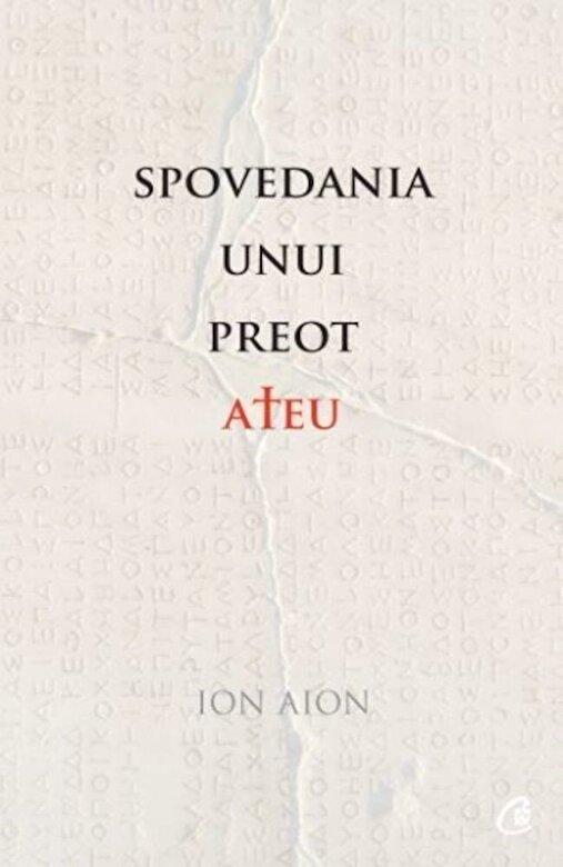 Ion Aion - Spovedania unui preot ateu -