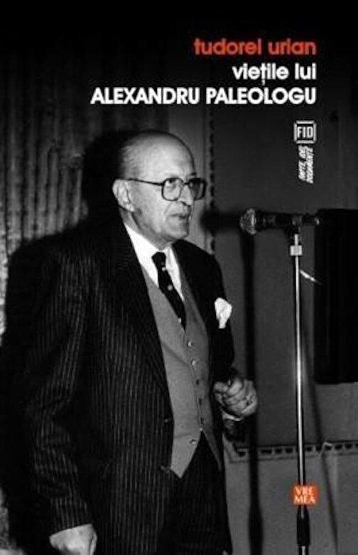 Tudorel Urian - Vietile lui Alexandru Paleologu -