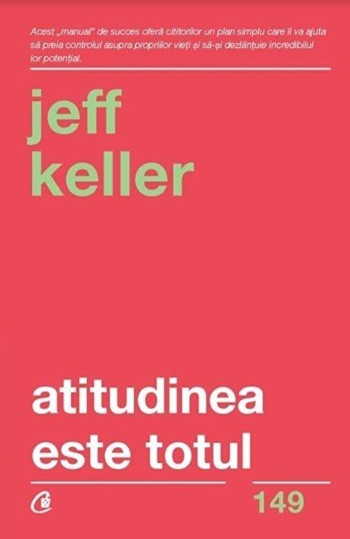 Jeff Keller - Atitudinea este totul. Ed V -