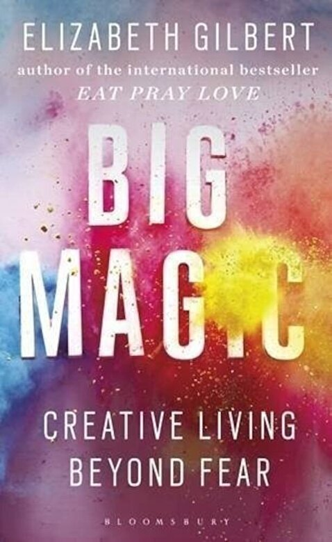 Elizabeth Gilbert - Big Magic -