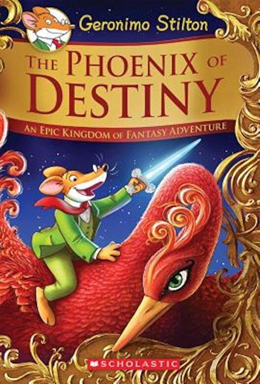 Geronimo Stilton - The Phoenix of Destiny (Geronimo Stilton and the Kingdom of Fantasy: Special Edition): An Epic Kingdom of Fantasy Adventure, Hardcover -