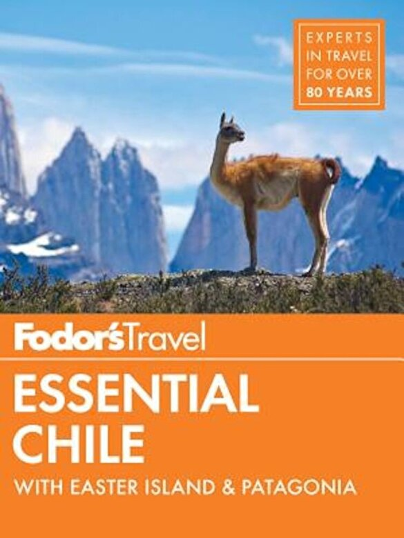Fodor's Travel Guides - Fodor's Essential Chile: With Easter Island & Patagonia, Paperback -