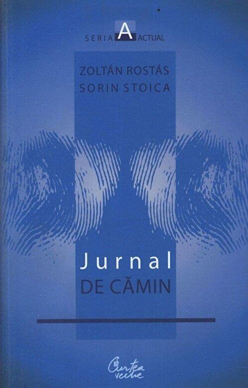 Zoltan Rostas, Sorin Stoica - Jurnal de camin -