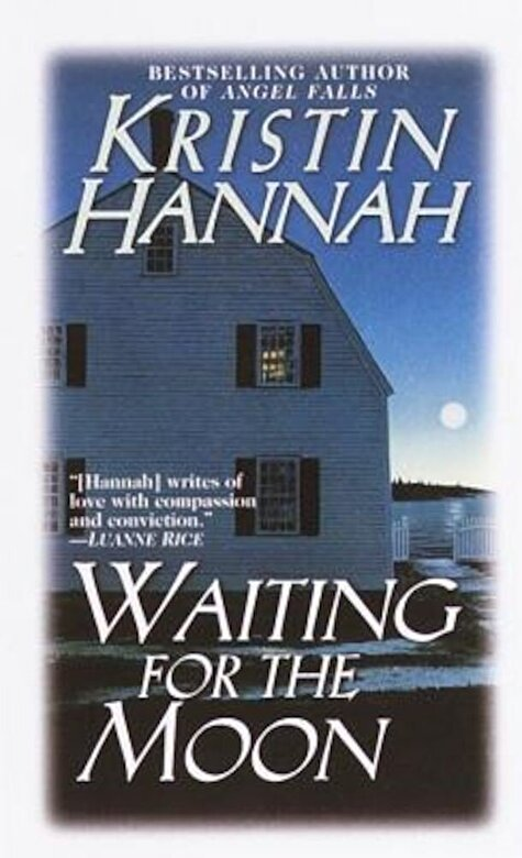 Kristin Hannah - Waiting for the Moon, Paperback -