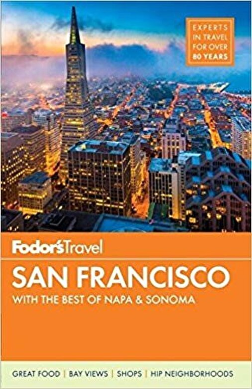 Fodor's Travel Guides - Fodor's San Francisco: With the Best of Napa & Sonoma, Paperback -