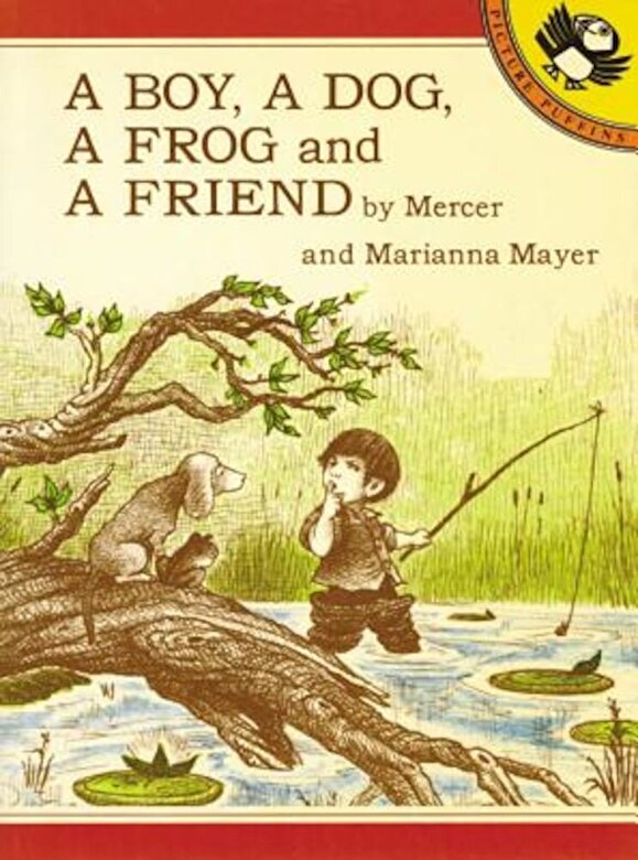 Mercer Mayer - A Boy, a Dog, a Frog, and a Friend, Paperback -