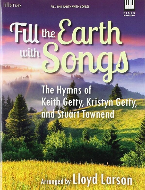 Various - Fill the Earth with Songs: The Hymns of Keith Getty, Kristyn Getty, and Stuart Townend, Paperback -