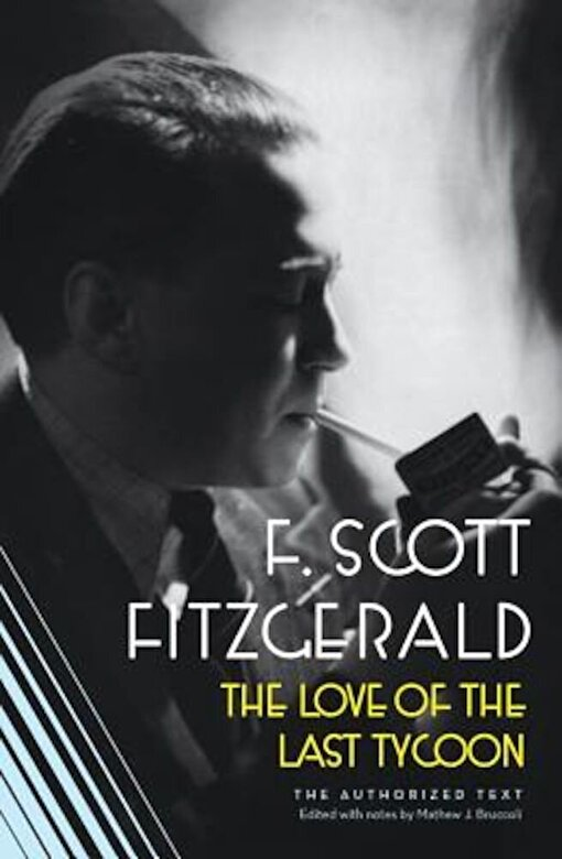 F. Scott Fitzgerald - The Love of the Last Tycoon: The Authorized Text, Paperback -